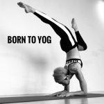 BORN TO YOG