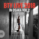 ★『BTY LIVE 2018 in Osaka vol.2★