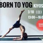 3/10 BORN TO YOG Kiyoshi ‼︎